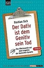 Der Dativ ist dem Genitiv sein Tod 04: Das Allerneuste aus dem Irrgarten der deutschen Sprache