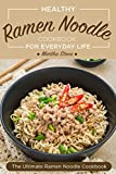Healthy Ramen Noodle Cookbook for Everyday Life: Fun and Tasty Kimchi Ramen Recipes - The Ultimate Ramen Noodle Cookbook