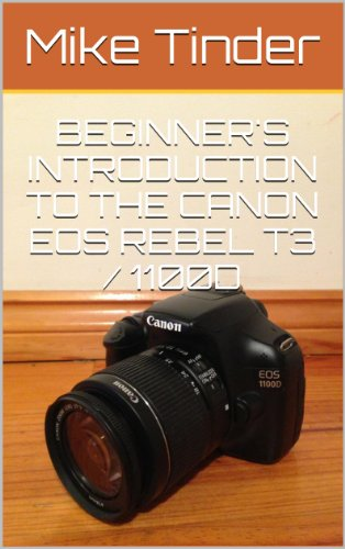 Beginner's Introduction to the Canon EOS Rebel T3 / 1100D (English Edition)