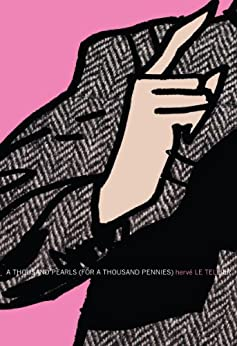 A Thousand Pearls (for a Thousand Pennies) (French Literature Series) (English Edition) par [Hervé Le Tellier, Ian Monk]