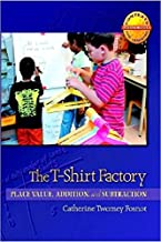 The T-Shirt Factory: Place Value, Addition, and Subtraction (Contexts for Learning Mathematics, Grades K-3: Investigating Number Sense, Addition, and Subtraction)