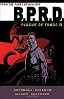 B.P.R.D: Plague of Frogs Volume 3 by Mike Mignola(2015-04-07)