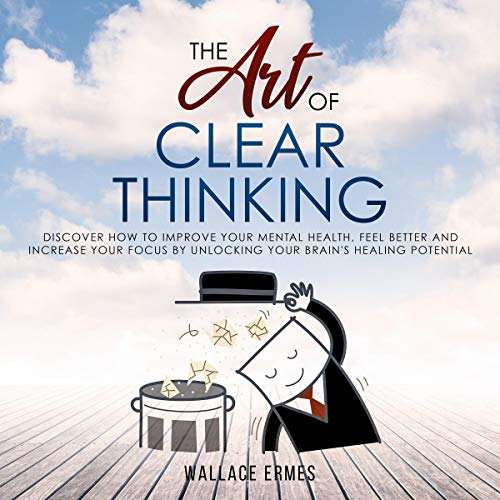 The Art of Clear Thinking audiobook cover art