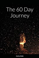The 60 Day Journey