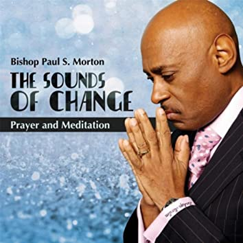 The SOund of Change (Prayer and Meditation)