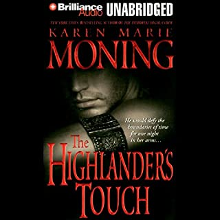 The Highlander's Touch     Highlander, Book 3              Written by:                                                                                                                                 Karen Marie Moning                               Narrated by:                                                                                                                                 Phil Gigante                      Length: 10 hrs and 51 mins     5 ratings     Overall 5.0