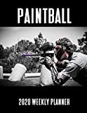 Paintball 2020 Weekly Planner: A 52-Week Calendar For Paintballers