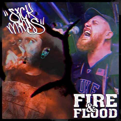 SICK MINDS & Fire & Flood