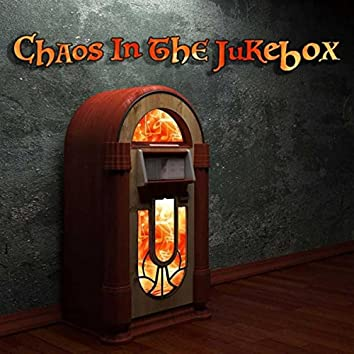 Chaos in the Jukebox (feat. Greg P Brandt)