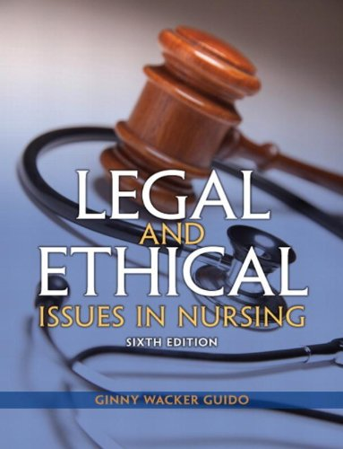 Compare Textbook Prices for Legal and Ethical Issues in Nursing Legal Issues in Nursing  Guido 6 Edition ISBN 9780133355871 by Guido JD  MSN  RN, Ginny