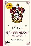 Harry Potter: Tapfer wie ein Gryffindor: Das Ausfüllbuch zu deinem Haus