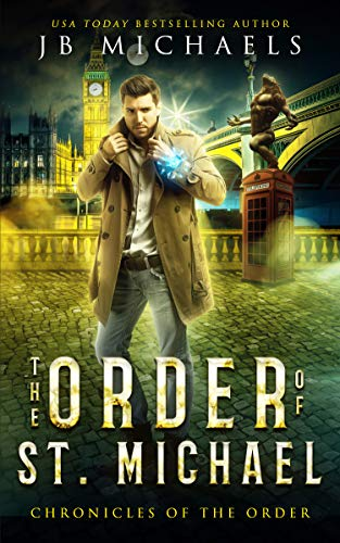 The Order of St. Michael: Chronicles of the Order Book 2 (Bud Hutchins Supernatural Thrillers) (English Edition)