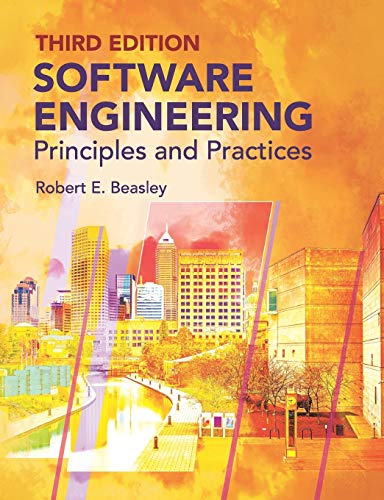 Compare Textbook Prices for Software Engineering: Principles and Practices Third Edition  ISBN 9781076450357 by Beasley PhD, Robert E