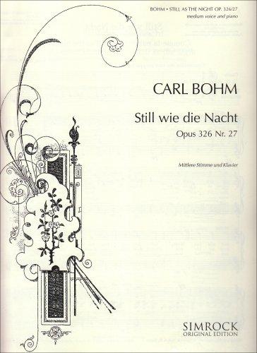 Still wie die Nacht: Altdeutscher Liebesreim. op. 326/27. mittlere Singstimme und Klavier.
