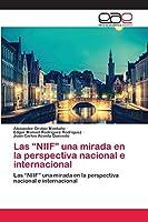 """Las """"NIIF"""" una mirada en la perspectiva nacional e internacional"""