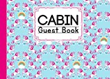 Cabin Guest Book: Cute Unicorn Cover Cabin Guest Book, Welcome to our cabin, 150 pages - 8.25' x 6' inch size Guest Log Book for Vacation Rental and more