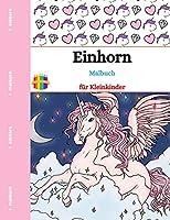 Einhorn Malbuch: Fuer Kinder, Maedchen, Jungen und alle, die Einhoerner lieben