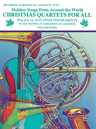 Christmas Quartets for All: Trombone, Baritone B.C., Bassoon, Tuba (Holiday Songs from Around the World) (For All Series)