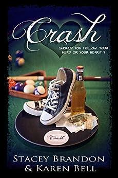 Crash (The Crash Series Book 1) by [Stacey Brandon, Karen Bell]