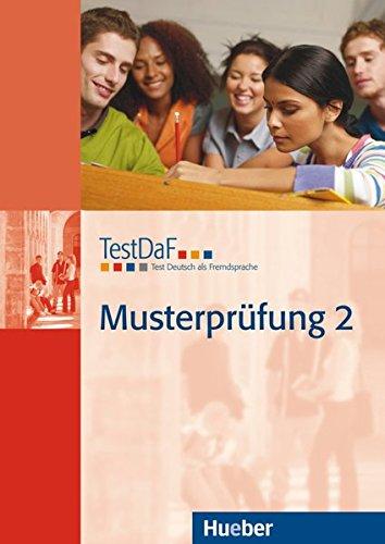 TestDaF Musterprüfung 2: Test Deutsch als Fremdsprache.Deutsch als Fremdsprache / Heft mit Audio-CD