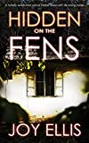 HIDDEN ON THE FENS a totally addictive crime thriller filled with stunning twists (DI Nikki Galena Series Book 11) (English Edition)