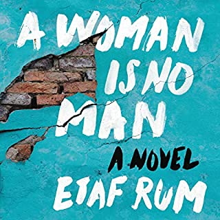 A Woman Is No Man     A Novel              By:                                                                                                                                 Etaf Rum                               Narrated by:                                                                                                                                 Ariana Delawari,                                                                                        Dahlia Salem,                                                                                        Susan Nezami                      Length: 10 hrs and 15 mins     124 ratings     Overall 4.5