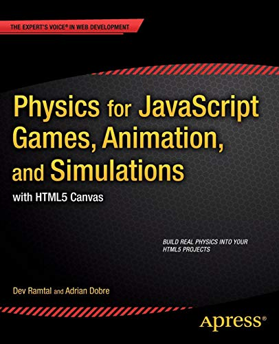 Download Physics for JavaScript Games, Animation, and Simulations: with HTML5 Canvas 1430263377
