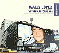 Wally Lopez Pres. Weekend