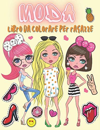 Moda Libro da colorare per ragazze: Oltre 60 pagine di bellezza da colorare per ragazze, bambini e adolescenti con uno splendido stile alla moda e altri disegni carini