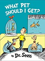 What Pet Should I Get? by Dr. Seuss(1905-07-04)