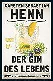 Der Gin des Lebens: Kriminalroman von Henn, Carsten Sebastian