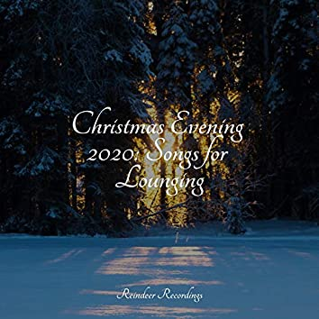 Christmas Evening 2020: Songs for Lounging