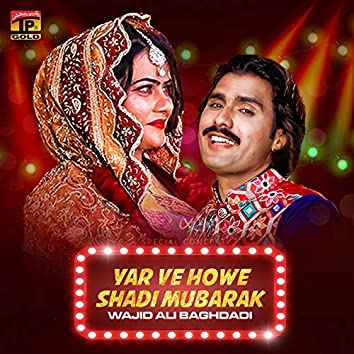 Yar Ve Howe Shadi Mubarak - Single