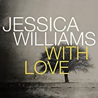 With Love by Jessica Williams (2014-04-15)