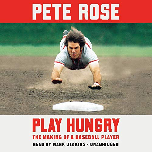 Play Hungry     The Making of a Baseball Player              By:                                                                                                                                 Pete Rose                               Narrated by:                                                                                                                                 Mark Deakins                      Length: 7 hrs and 30 mins     6 ratings     Overall 4.5