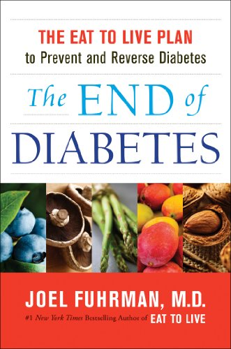 The End of Diabetes: The Eat to Live Plan to Prevent and Reverse Diabetes (Eat for Life) (English Edition)