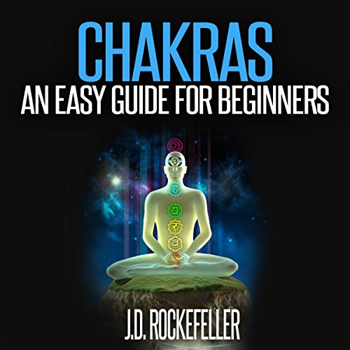 Chakras: An Easy Guide for Beginners audiobook cover art