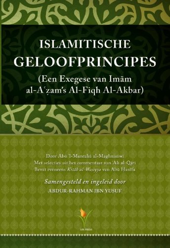 Islamitische geloofprincipes: een exegese van imam al-A'zam's Al-Fiqh Al-Akbar