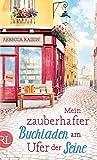 Mein zauberhafter Buchladen am Ufer der Seine: Roman (Paris Love 1)