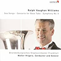 Sea Songs / Concerto for Bass Tuba / Symphony 5