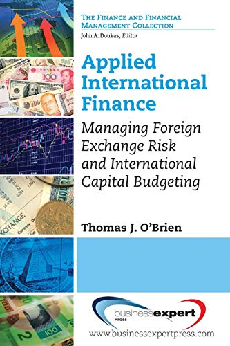 Compare Textbook Prices for Applied International Finance: Managing Foreign Exchange Risk and International Capital Budgeting  ISBN 9781606497340 by Thomas J. O'Brien