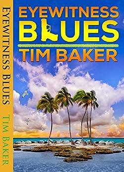 Eyewitness Blues by [Tim Baker]
