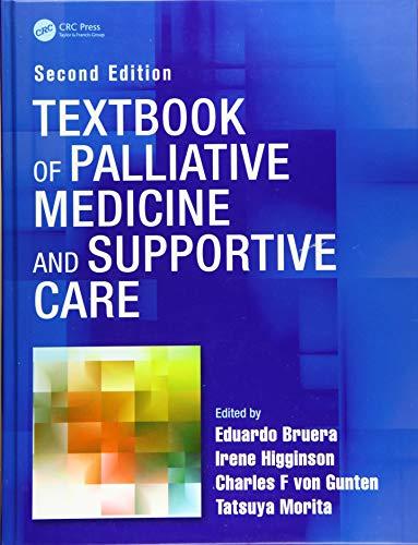 Compare Textbook Prices for Textbook of Palliative Medicine and Supportive Care 2 Edition ISBN 9781498772839 by Bruera, Eduardo,Higginson, Irene,von Gunten, Charles F.
