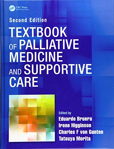 Compare Textbook Prices for Textbook of Palliative Medicine and Supportive Care 2 Edition ISBN 9781498772839 by Bruera, Eduardo,Higginson, Irene,von Gunten, Charles F.