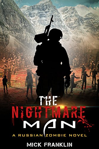 The Nightmare Man: A Russian Zombie Novel by [Mick Franklin]