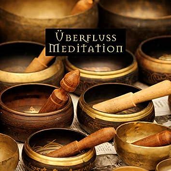 Überfluss Meditation - Tiefes Eintauchen in Ultimative Tibetische und Hinduistische Klänge: Herzchakra-Heilung, Beruhigende und Sakrale Umgebung, Finden des Inneren Gleichgewichts und Beruhigende Harmonie