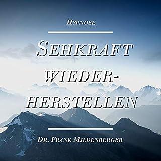 Hypnose: Sehkraft wiederherstellen                   Autor:                                                                                                                                 Frank Mildenberger                               Sprecher:                                                                                                                                 Frank Mildenberger                      Spieldauer: 36 Min.     Noch nicht bewertet     Gesamt 0,0