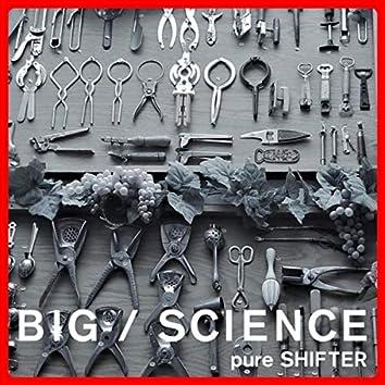 Big / Science