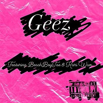 Geez (feat. BeachBoyTae & Kari Wam)
