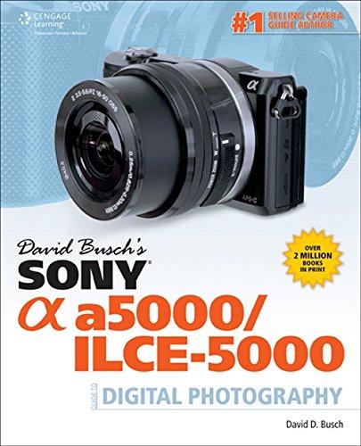 Busch, D:  David Busch's Sony Alpha a5000/ILCE-5000 Guide to